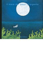 Il mare dei pesci d'argento