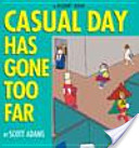 Casual Day Has Gone ...