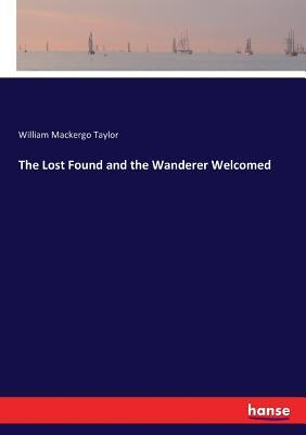 The Lost Found and the Wanderer Welcomed