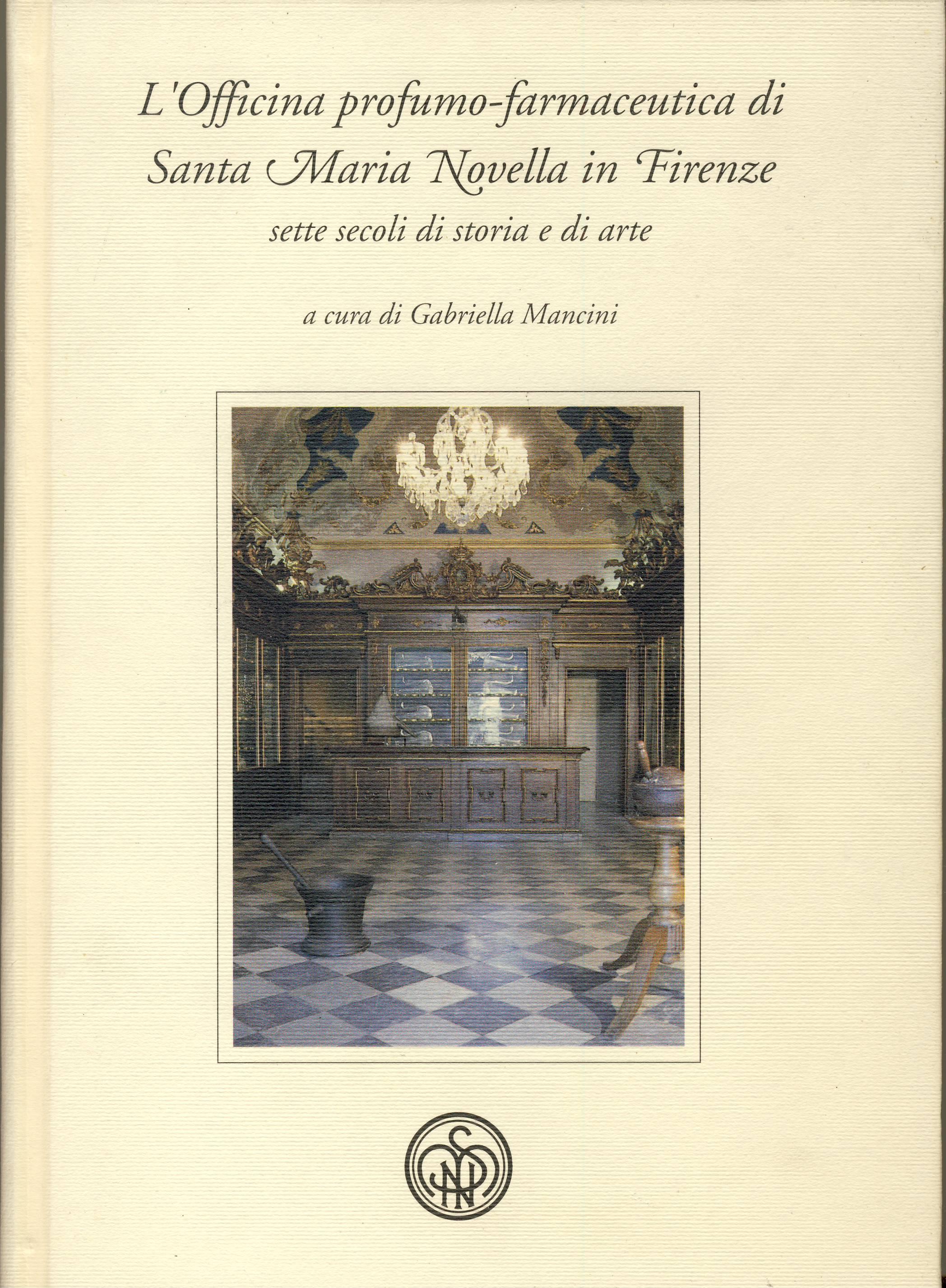 L'Officina profumo-farmaceutica di Santa Maria Novella in Firenze