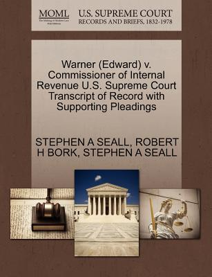 Warner (Edward) V. Commissioner of Internal Revenue U.S. Supreme Court Transcript of Record with Supporting Pleadings