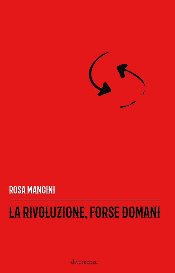 La rivoluzione, forse domani