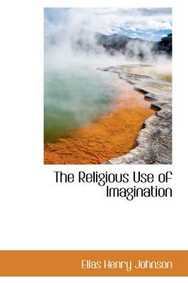 The Religious Use of Imagination