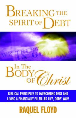 Breaking the Spirit of Debt in the Body of Christ