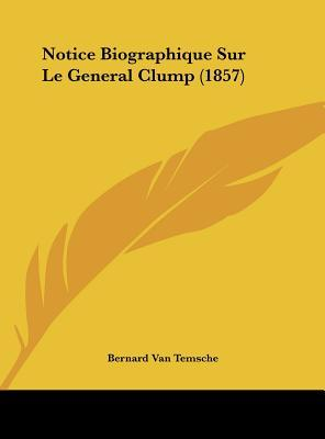 Notice Biographique Sur Le General Clump (1857)