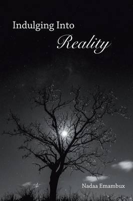Indulging into Reality