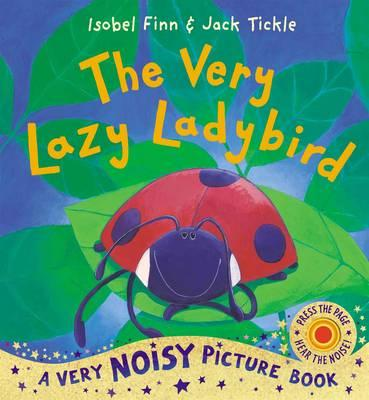 The Very Lazy Ladybird Noisy Book
