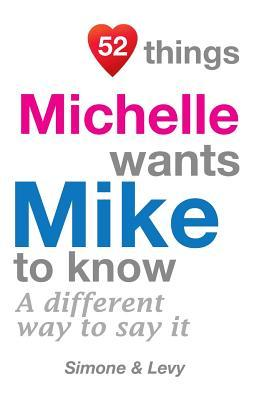 52 Things Michelle Wants Mike To Know