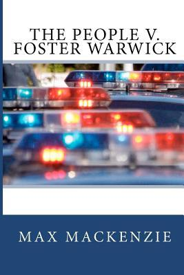 The People V. Foster Warwick