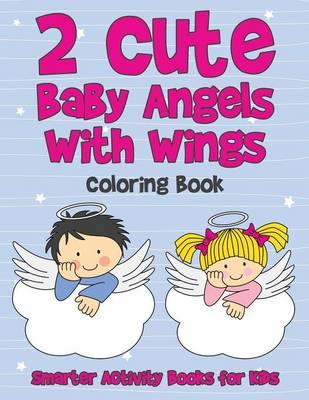 2 Cute Baby Angels With Wings Coloring Book