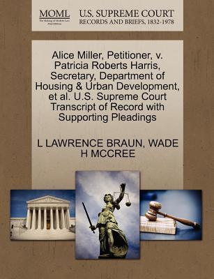 Alice Miller, Petitioner, V. Patricia Roberts Harris, Secretary, Department of Housing & Urban Development, et al. U.S. Supreme Court Transcript of Re