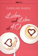 Lieben und Leben ab 40