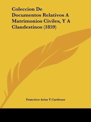 Coleccion de Documentos Relativos a Matrimonios Civiles, y a Clandestinos (1859)