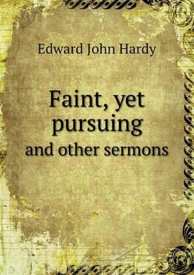 Faint, Yet Pursuing and Other Sermons