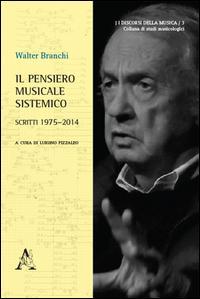 Il pensiero musicale sistemico. Scritti 1975-2014