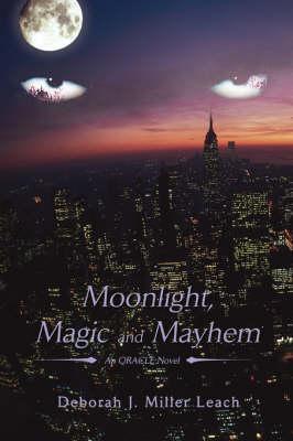 Moonlight, Magic and Mayhem