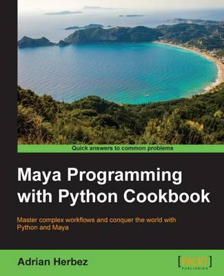 Maya Programming with Python Cookbook