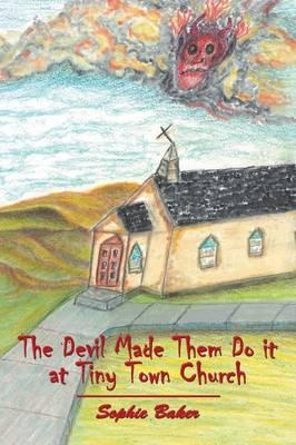 The Devil Made Them Do It at Tiny Town Church