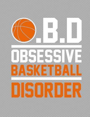 Obsessive Basketball Disorder Journal Notebook