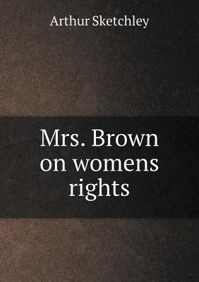 Mrs. Brown on Womens Rights