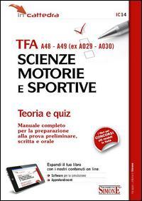 TFA A48-A49 (ex A029-A030). Scienze motorie e sportive. Teoria e quiz. Con aggiornamento online