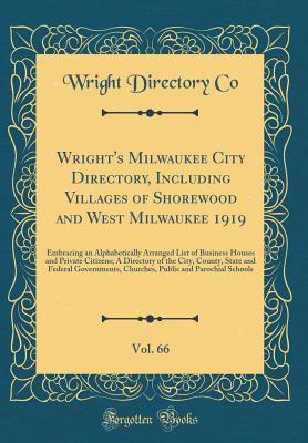 Wright's Milwaukee City Directory, Including Villages of Shorewood and West Milwaukee 1919, Vol. 66