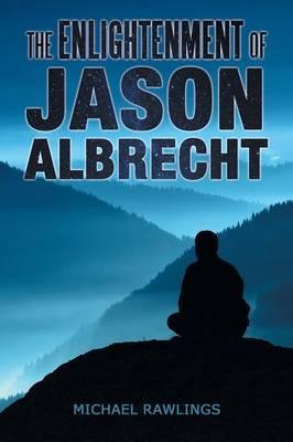The Enlightenment of Jason Albrecht