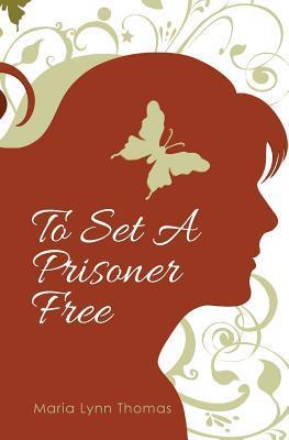 To Set a Prisoner Free