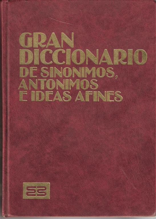 Gran diccionario de sinónimos, antónimos e ideas afines