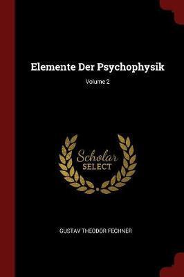 Elemente Der Psychophysik; Volume 2