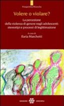 Volere o violare? La percezione della violenza di genere negli adolescenti. Stereotipi e processi di legittimazione