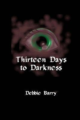 Thirteen Days to Darkness