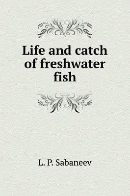 Life and Catch of Freshwater Fish