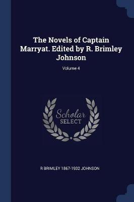 The Novels of Captain Marryat. Edited by R. Brimley Johnson; Volume 4