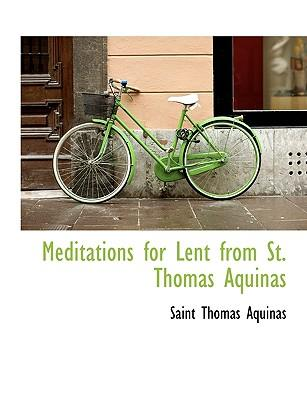 Meditations for Lent from St. Thomas Aquinas