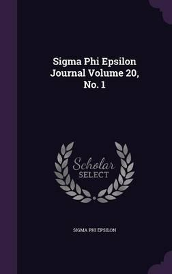 SIGMA Phi Epsilon Journal Volume 20, No. 1