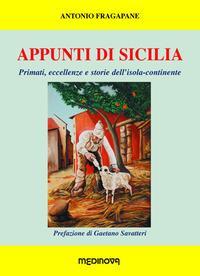 Appunti di Sicilia. Primati, eccellenze e storie dell'isola-continente