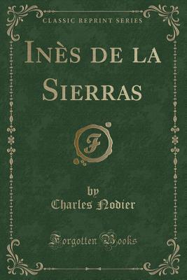 Inès de la Sierras (Classic Reprint)