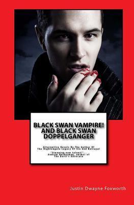 Black Swan Vampire! and Black Swan Doppelganger
