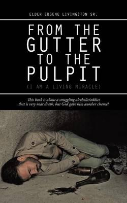 From the Gutter to the Pulpit