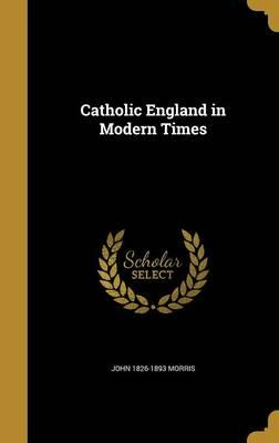 CATH ENGLAND IN MODERN TIMES