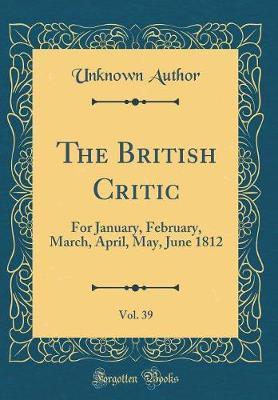 The British Critic, Vol. 39
