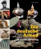 Die deutsche Armee im Ersten Weltkrieg