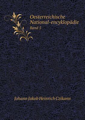 Oesterreichische National-Encyklopadie Band 5