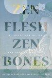 Zen Flesh, Zen Bones...