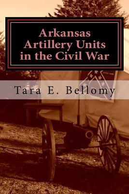Arkansas Artillery Units in the Civil War