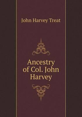 Ancestry of Col. John Harvey