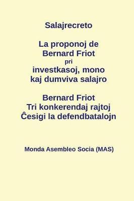 La Proponoj de Bernard Friot Pri Investkasoj, Mono Kaj Dumviva Salajro