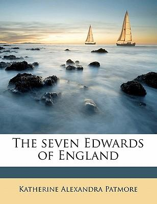 The Seven Edwards of England