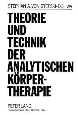 Theorie und Technik der Analytischen Körpertherapie